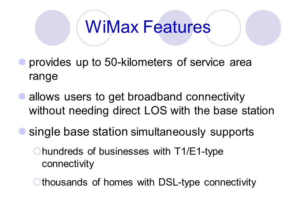 WiMax Features single base station simultaneously supports