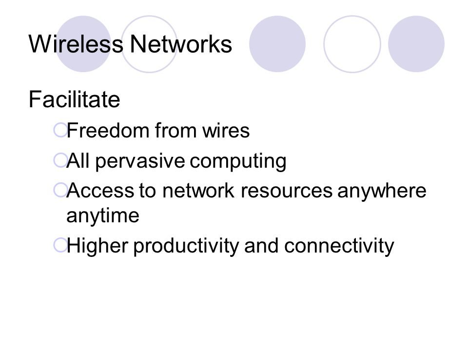 Wireless Networks Facilitate Freedom from wires