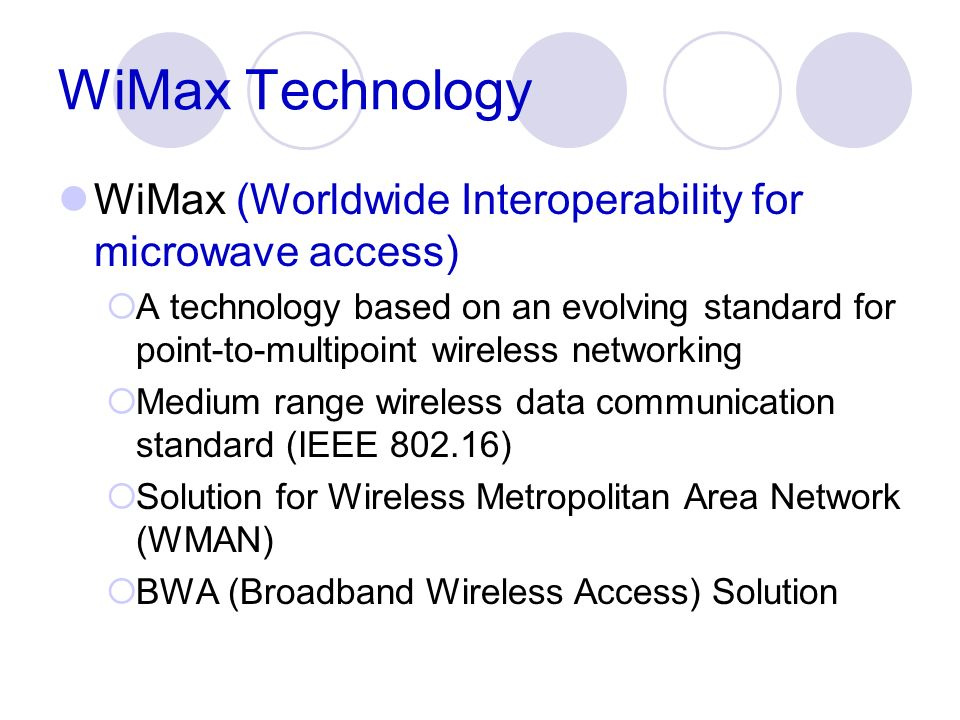 WiMax Technology WiMax (Worldwide Interoperability for microwave access)