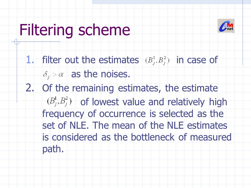 Filtering scheme filter out the estimates in case of as the noises.