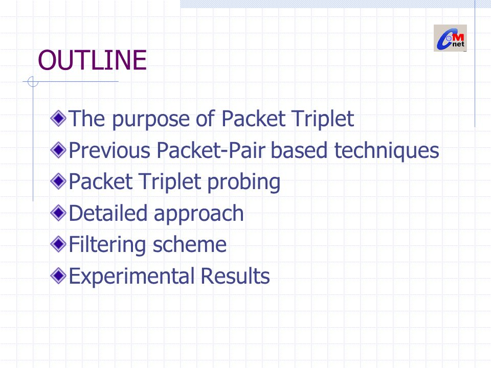 OUTLINE The purpose of Packet Triplet