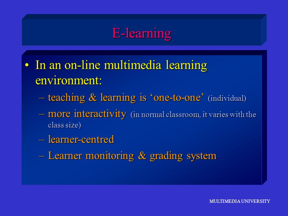 E-learning In an on-line multimedia learning environment: