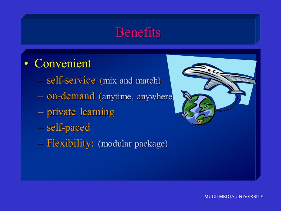 Benefits Convenient self-service (mix and match)