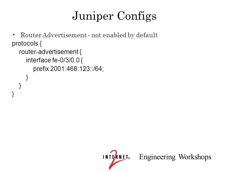 Juniper Configs Router Advertisement - not enabled by default
