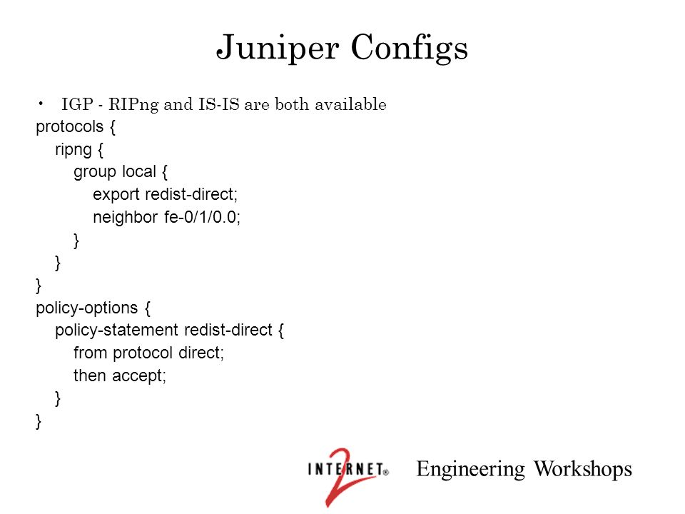 Juniper Configs IGP - RIPng and IS-IS are both available protocols {