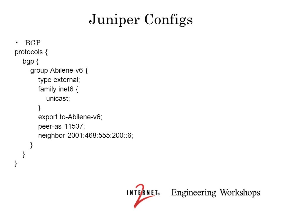 Juniper Configs BGP protocols { bgp { group Abilene-v6 {