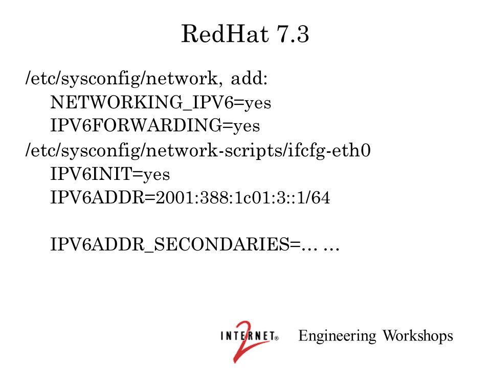 RedHat 7.3 /etc/sysconfig/network, add: