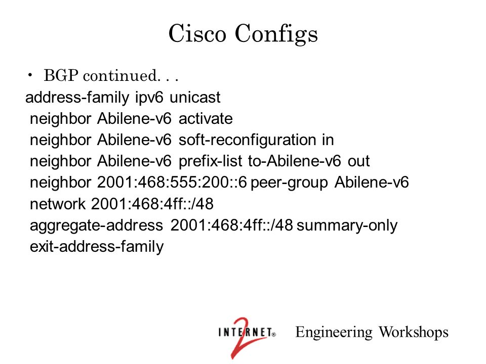 Cisco Configs BGP continued. . . address-family ipv6 unicast