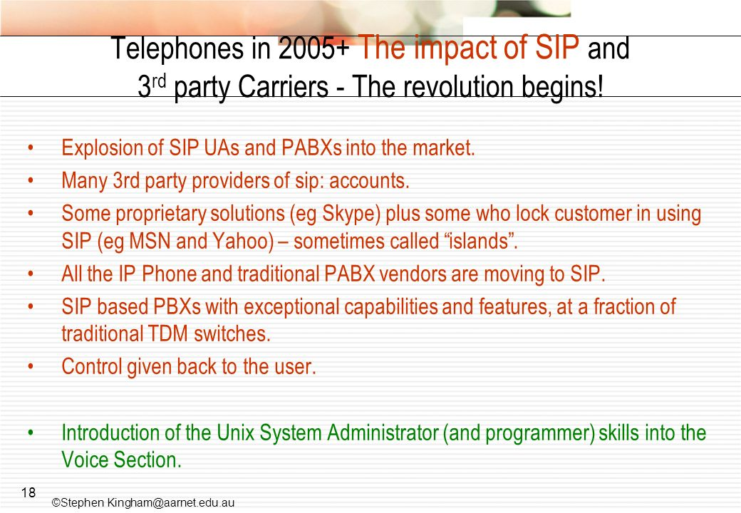 Telephones in 2005+ The impact of SIP and 3rd party Carriers - The revolution begins!