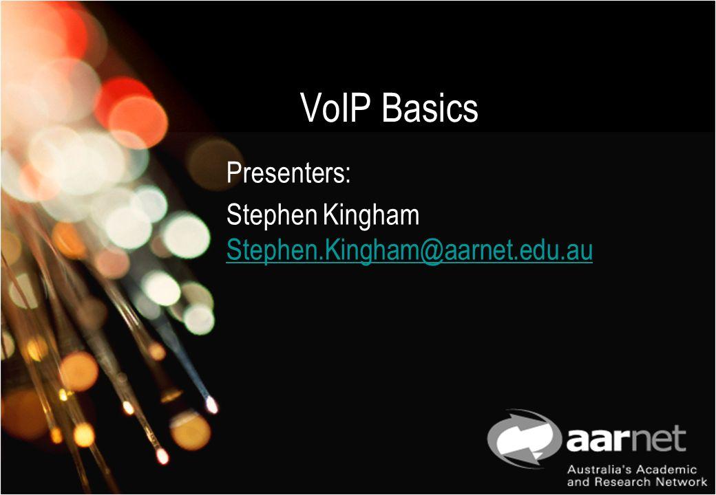 Presenters: Stephen Kingham Stephen.Kingham@aarnet.edu.au