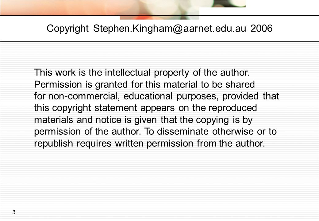 Copyright Stephen.Kingham@aarnet.edu.au 2006