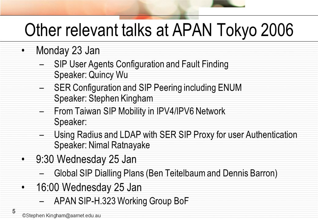 Other relevant talks at APAN Tokyo 2006