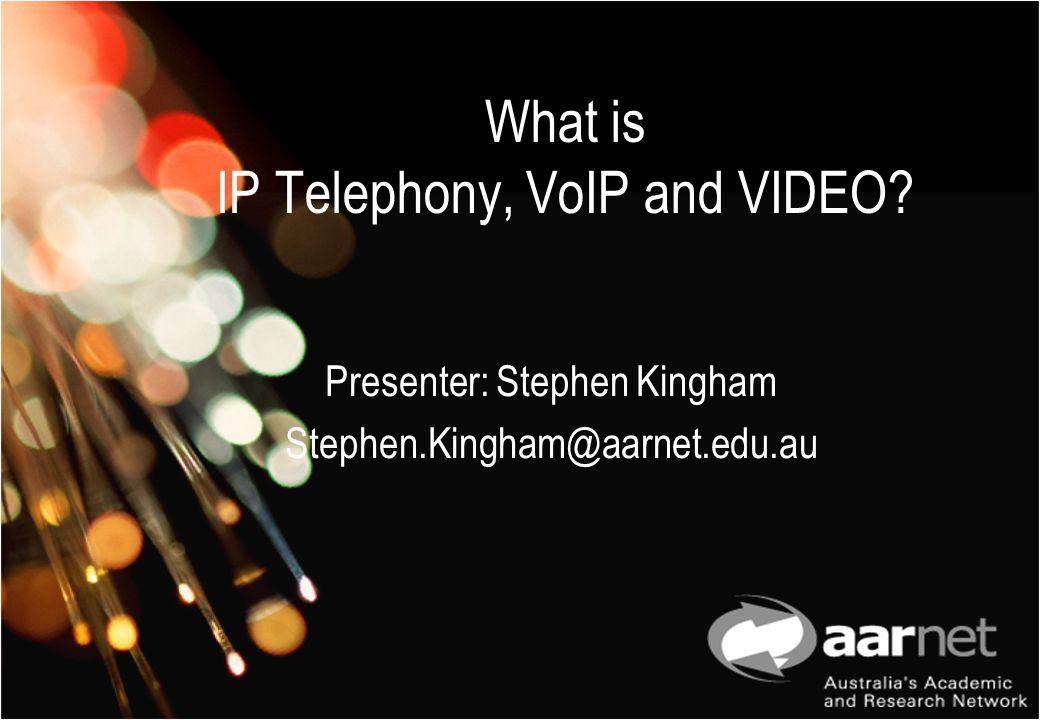 What is IP Telephony, VoIP and VIDEO