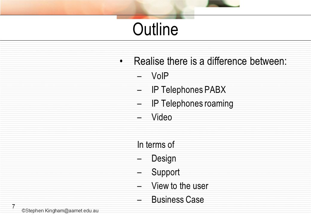Outline Realise there is a difference between: VoIP IP Telephones PABX