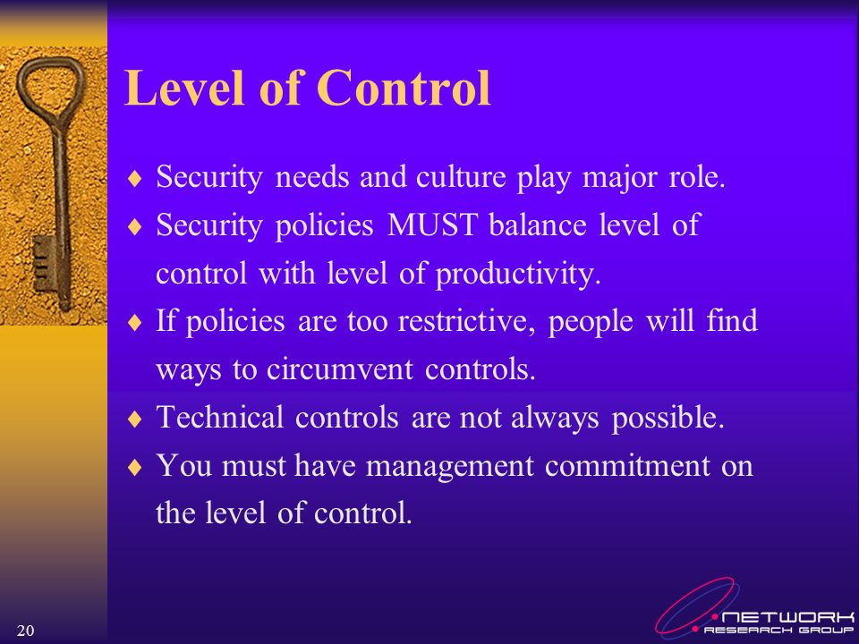 Level of Control Security needs and culture play major role.