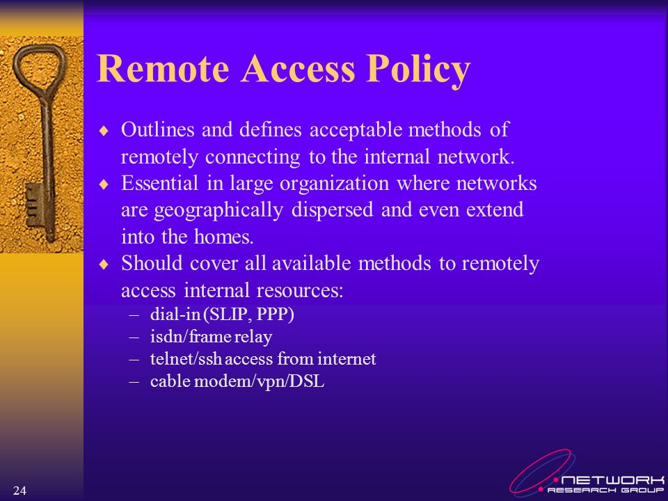 Remote Access Policy Outlines and defines acceptable methods of