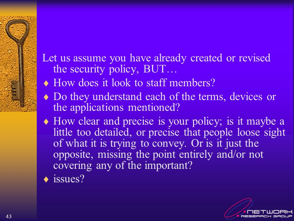 Let us assume you have already created or revised the security policy, BUT…