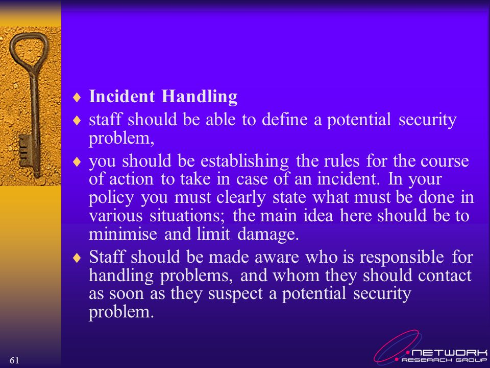 Incident Handling staff should be able to define a potential security problem,
