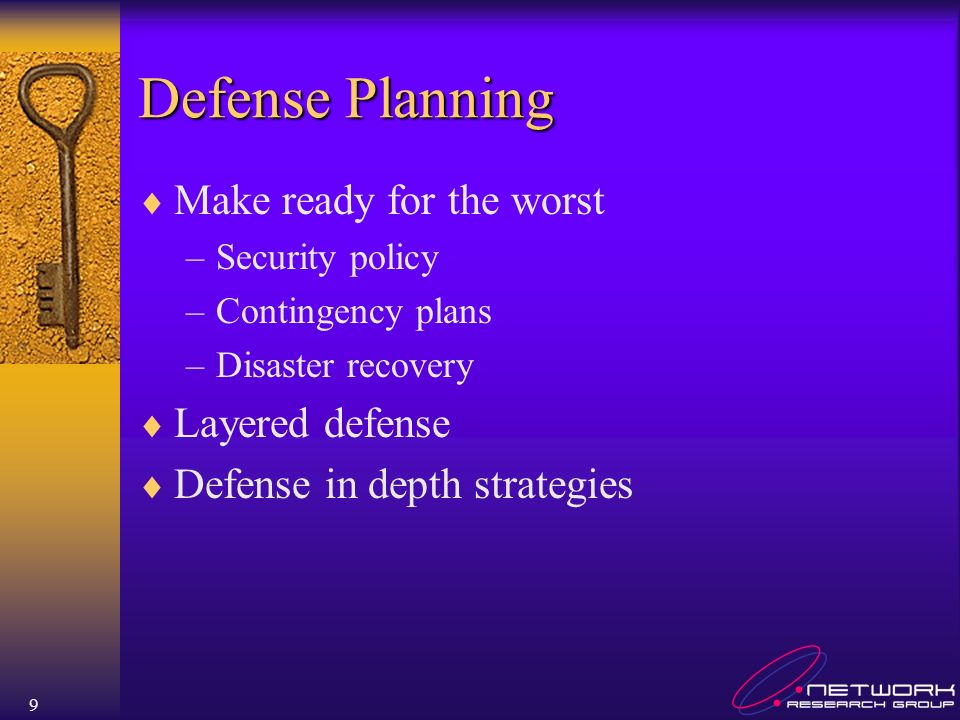 Defense Planning Make ready for the worst Layered defense
