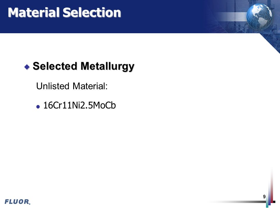 Material Selection Selected Metallurgy Unlisted Material: