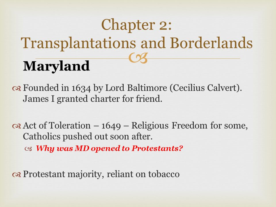 transplantations and borderlands Transplantations and borderlands 1 which of the following does not describe the site chosen for the jamestown settlement a it was low and swampy and subject to outbreaks of malaria b it was inland so as to offer security from natives c it bordered the territories of powerful indian tribes d it was surrounded by thick.