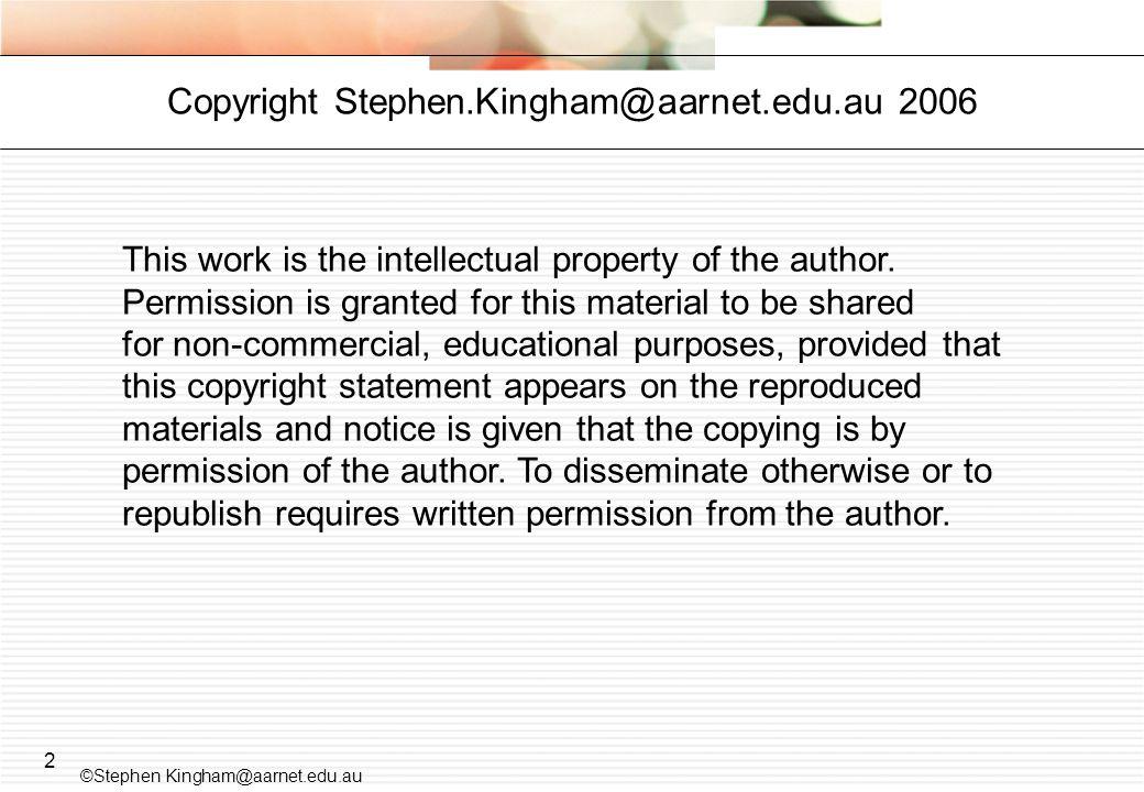 Copyright Stephen.Kingham@aarnet.edu.au 2006