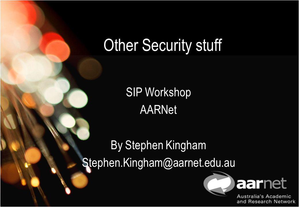SIP Workshop AARNet By Stephen Kingham Stephen.Kingham@aarnet.edu.au