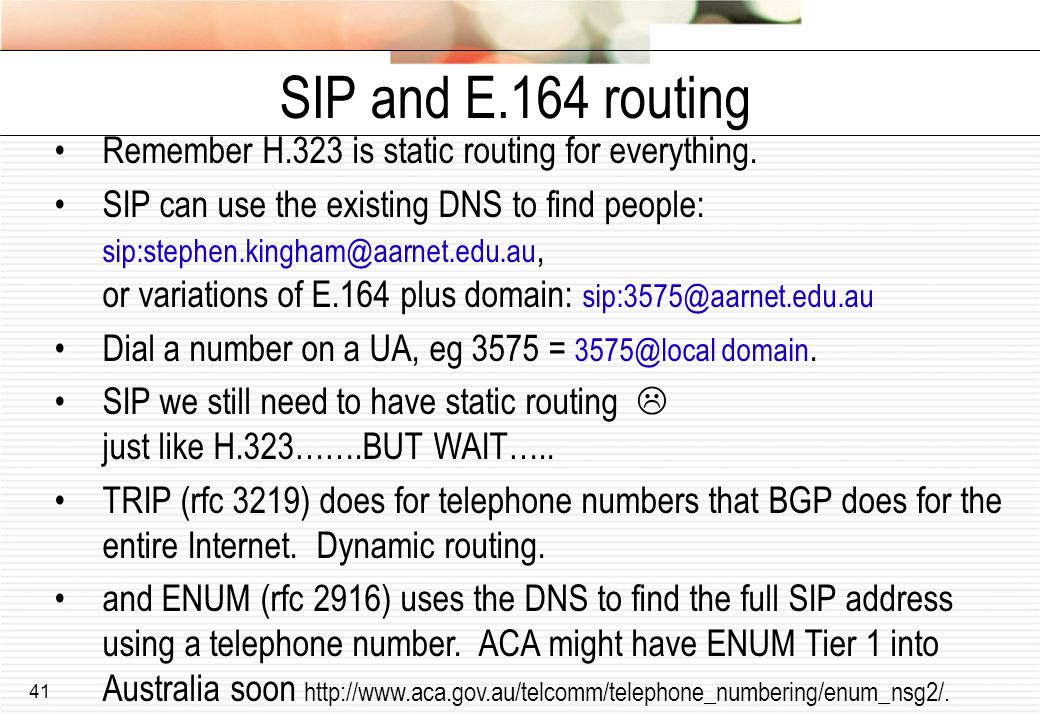 SIP and E.164 routing Remember H.323 is static routing for everything.