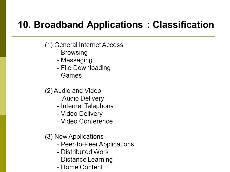 10. Broadband Applications : Classification