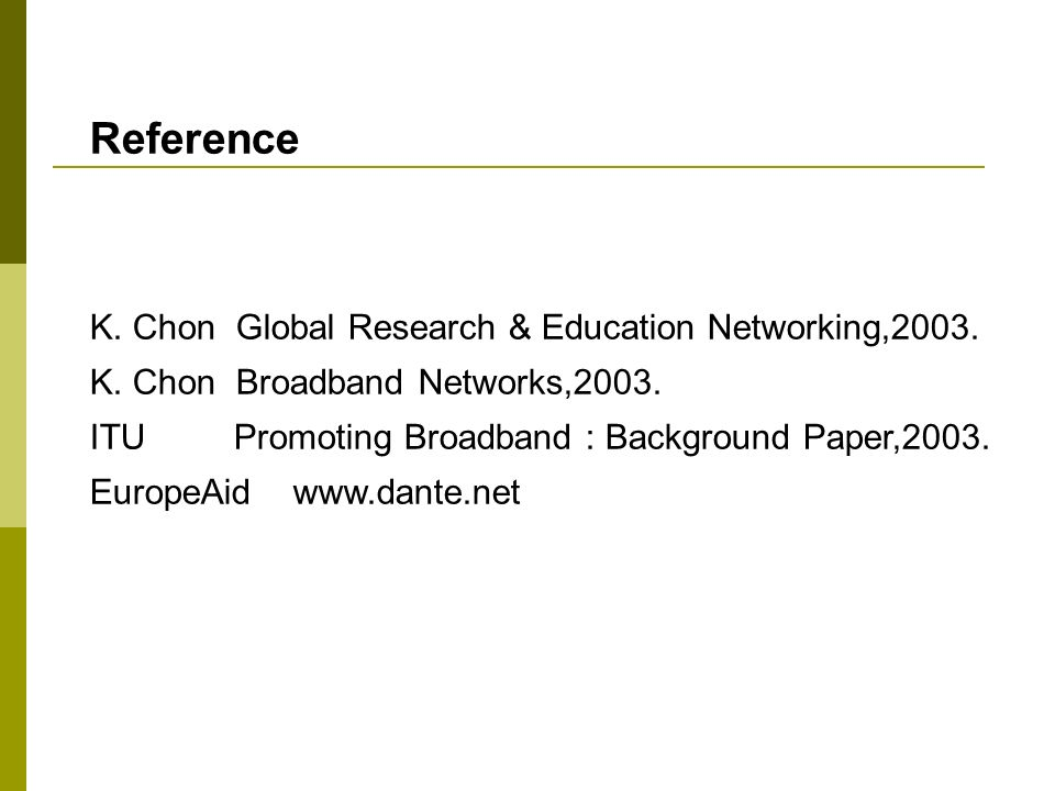 Reference K. Chon Global Research & Education Networking,2003.