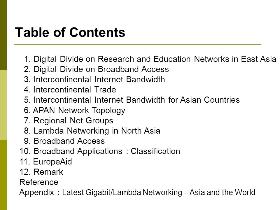 Table of Contents 1. Digital Divide on Research and Education Networks in East Asia. 2. Digital Divide on Broadband Access.