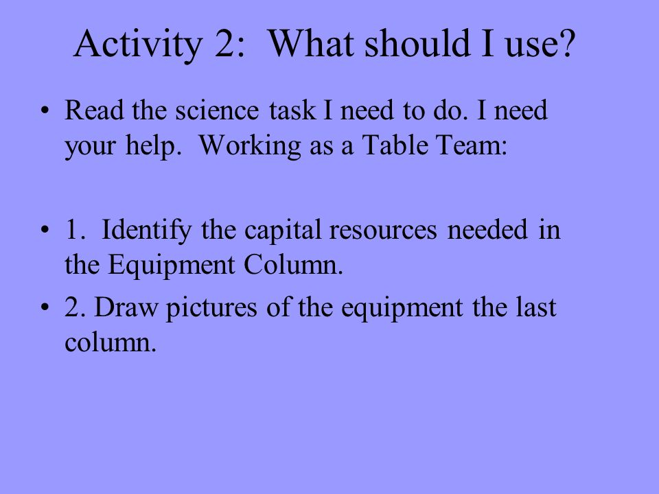 Activity 2: What should I use