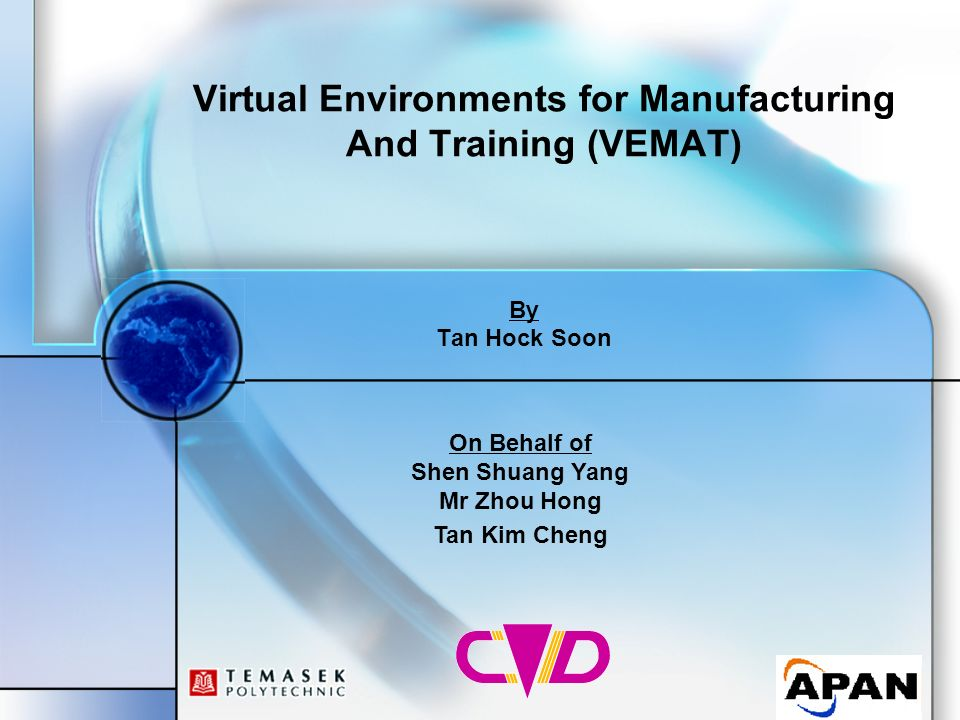 Virtual Environments for Manufacturing And Training (VEMAT)