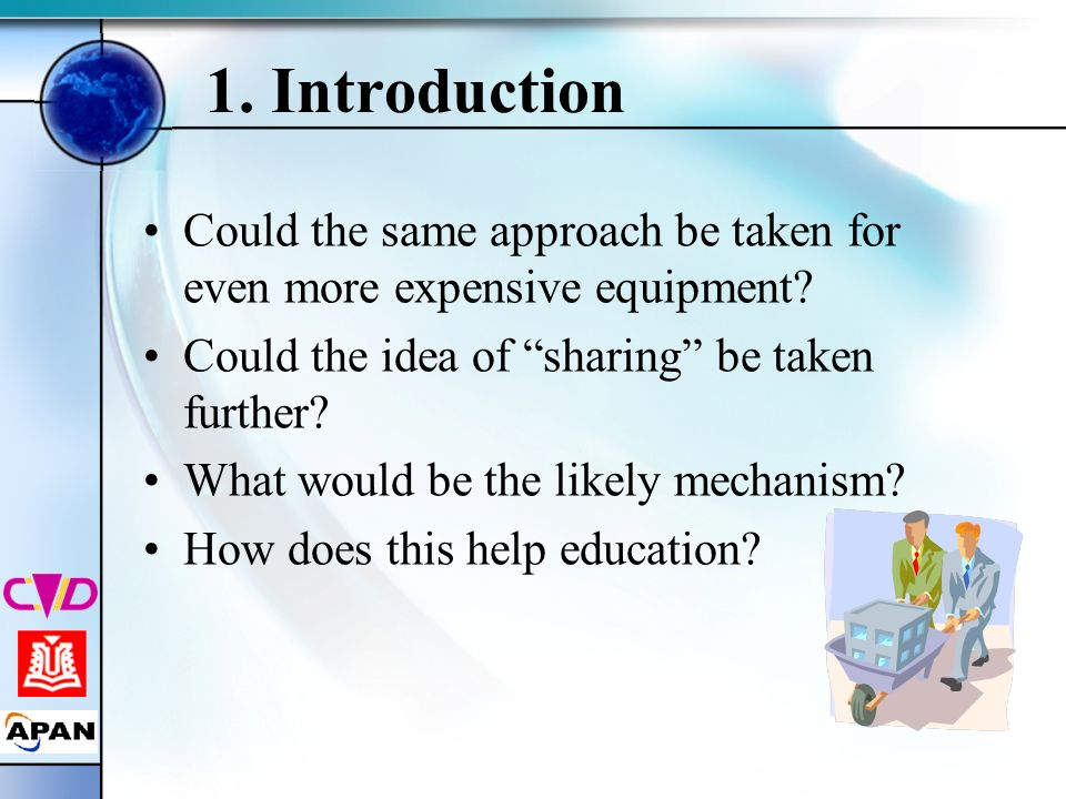 1. Introduction Could the same approach be taken for even more expensive equipment Could the idea of sharing be taken further