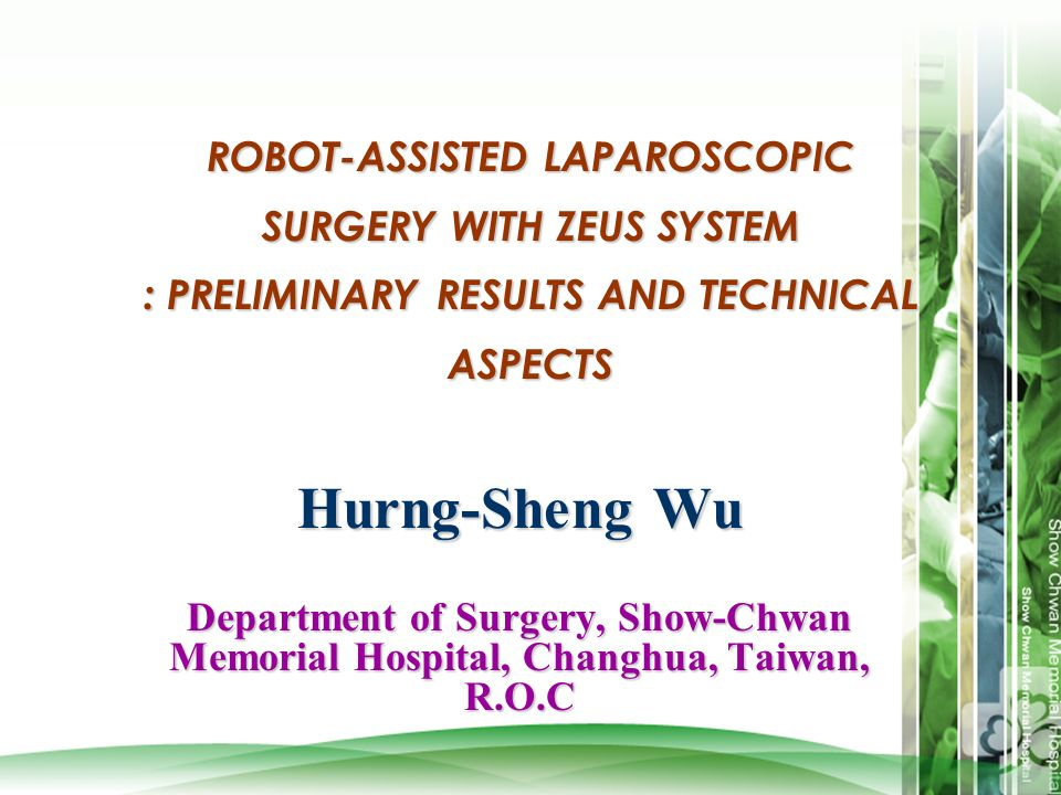 ROBOT-ASSISTED LAPAROSCOPIC SURGERY WITH ZEUS SYSTEM : PRELIMINARY RESULTS AND TECHNICAL ASPECTS