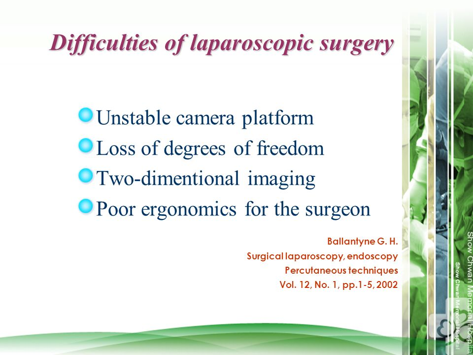 Difficulties of laparoscopic surgery