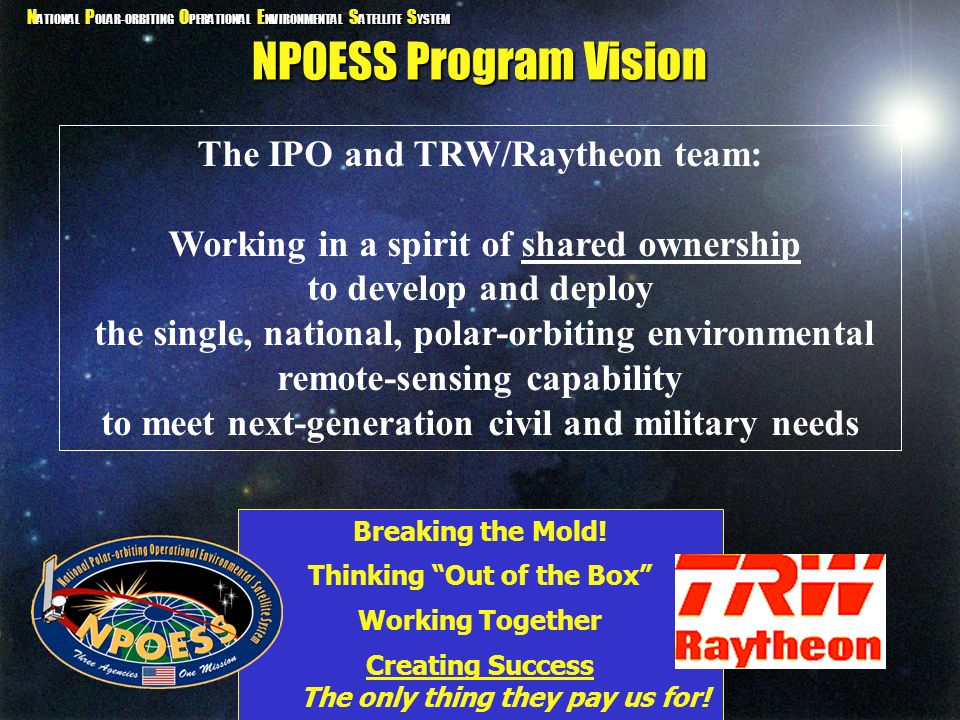 NPOESS Program Vision The IPO and TRW/Raytheon team:
