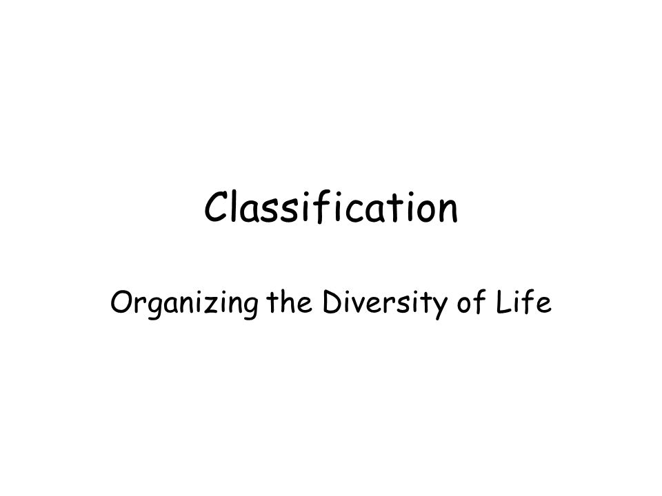 Organizing the Diversity of Life