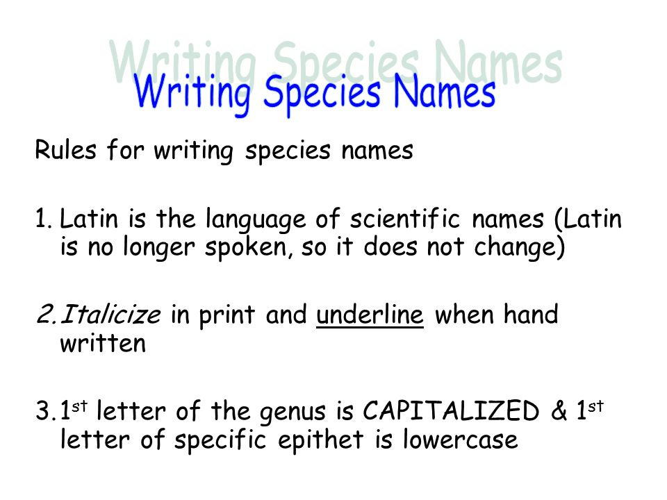 Writing Species Names Rules for writing species names