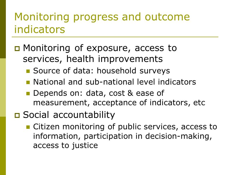 Monitoring progress and outcome indicators
