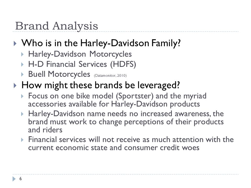 harely davidson situation analysis Target audience analysis the current target audience of harley davidson is males ages 35 - 44 with an average income of $78,000 per year educated professionals actually dominate the harley world, but there are still a number of hard-core guys with big tattoos and a tough exterior.