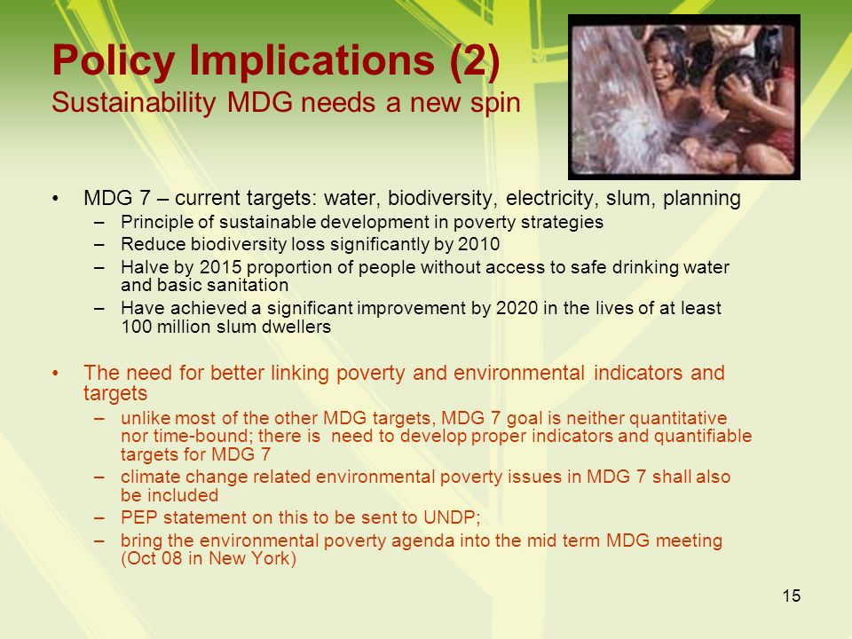 Policy Implications (2) Sustainability MDG needs a new spin