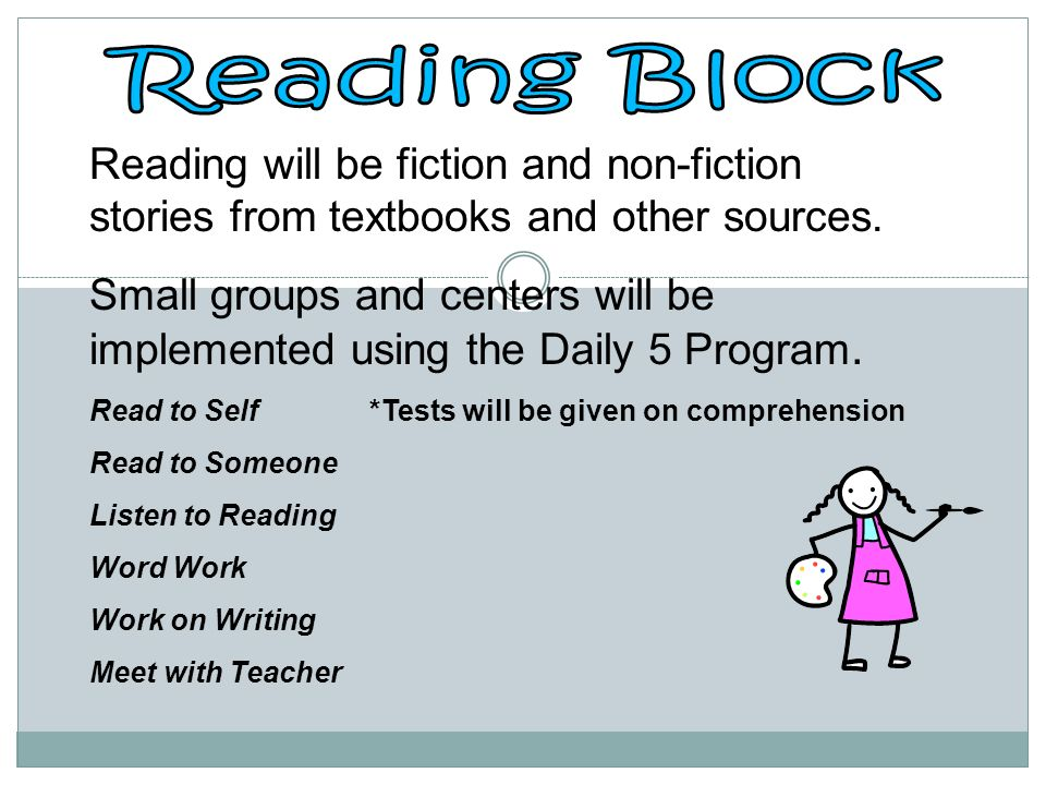 Reading Block Reading will be fiction and non-fiction stories from textbooks and other sources.