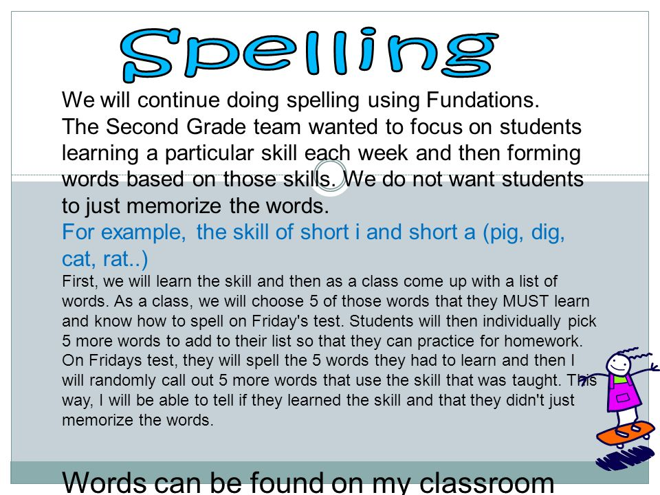 Spelling Words can be found on my classroom webpage!