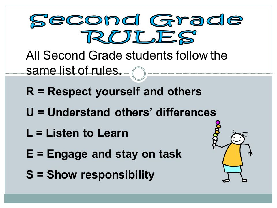 All Second Grade students follow the same list of rules.