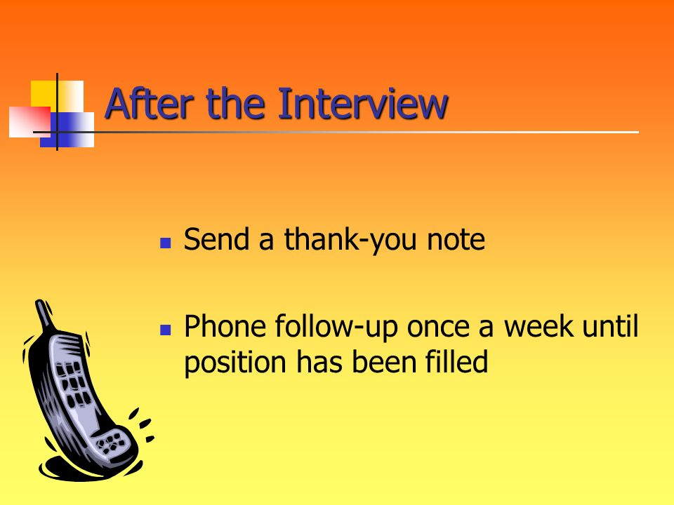 After the Interview Send a thank-you note