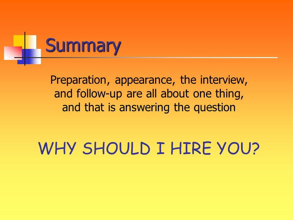 Summary WHY SHOULD I HIRE YOU