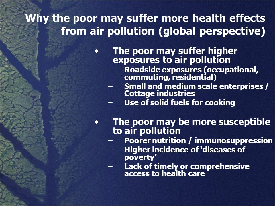 Why the poor may suffer more health effects from air pollution (global perspective)
