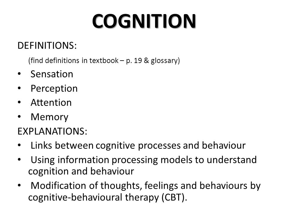 Cognition And Behavior Attention >> Cognition Definitions