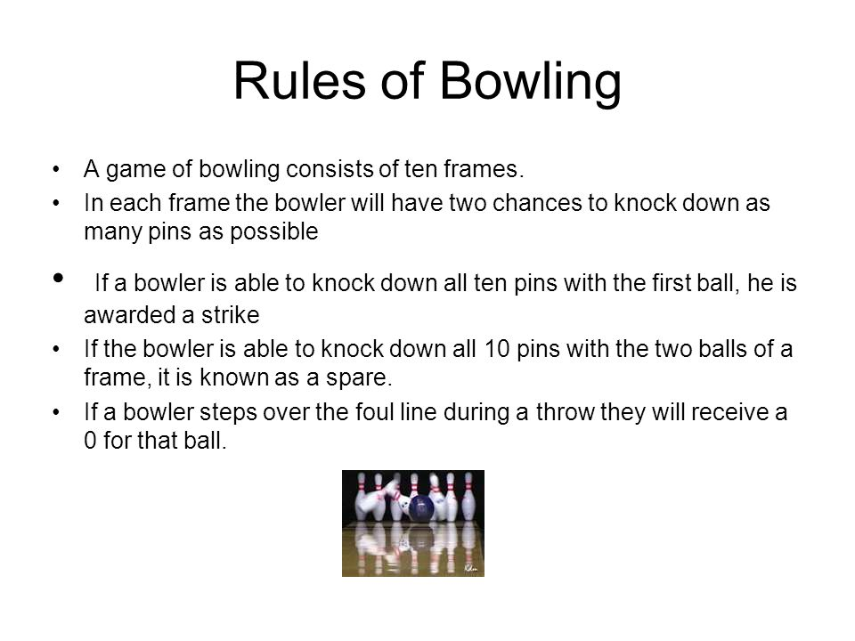 rules of bowling a game of bowling consists of ten frames in each frame the